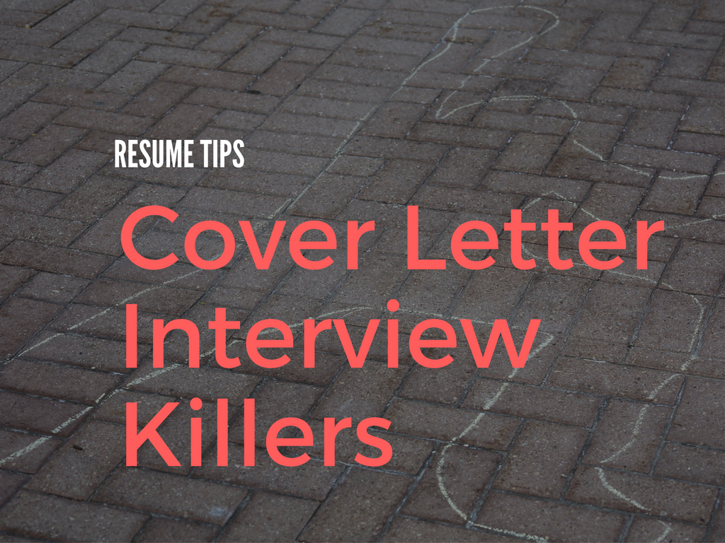 resume-tips-cover-letter-interview-killers